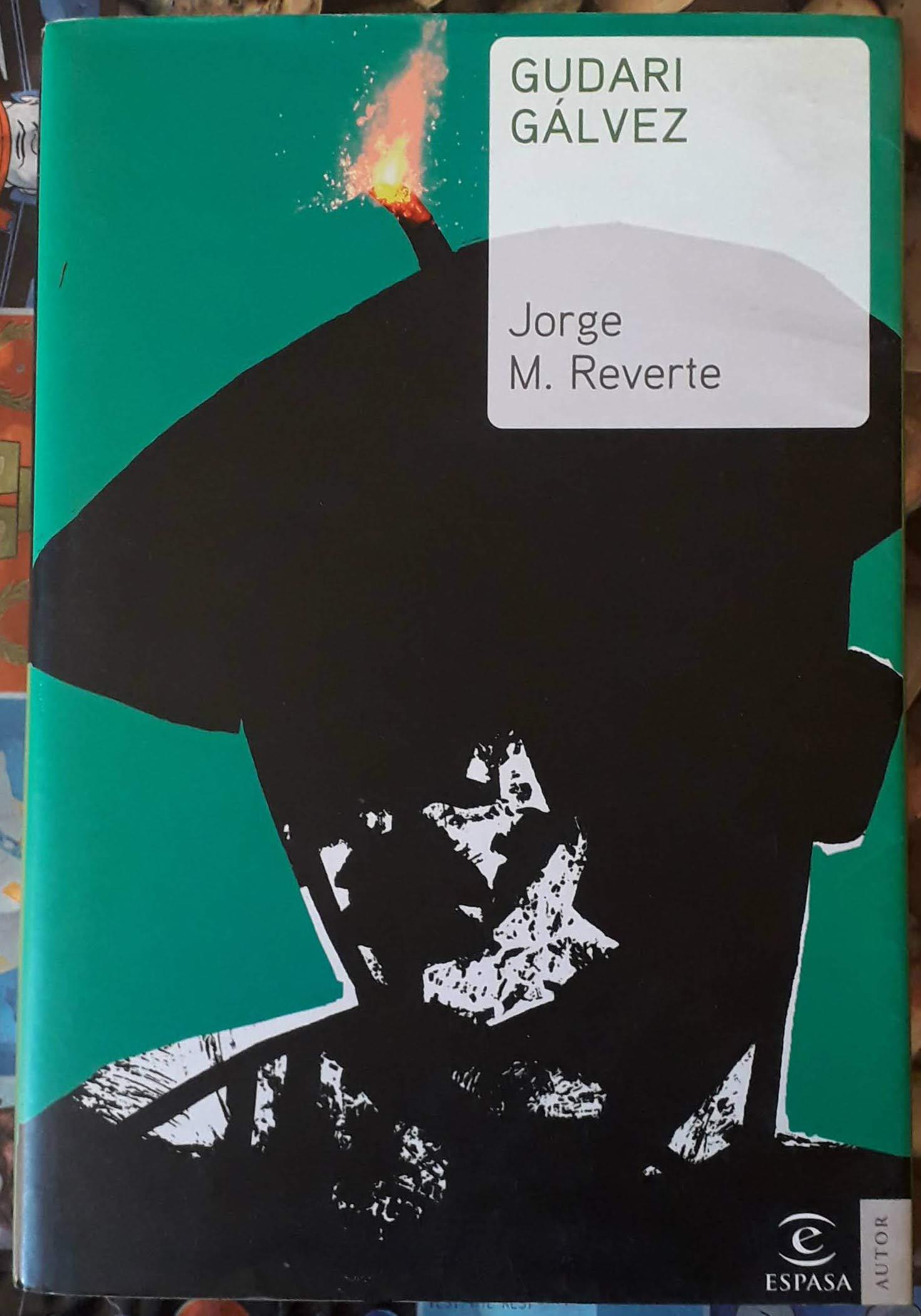 Gudari Gálvez (ESPASA NARRATIVA): Amazon.es: Reverte, Jorge M.: Libros