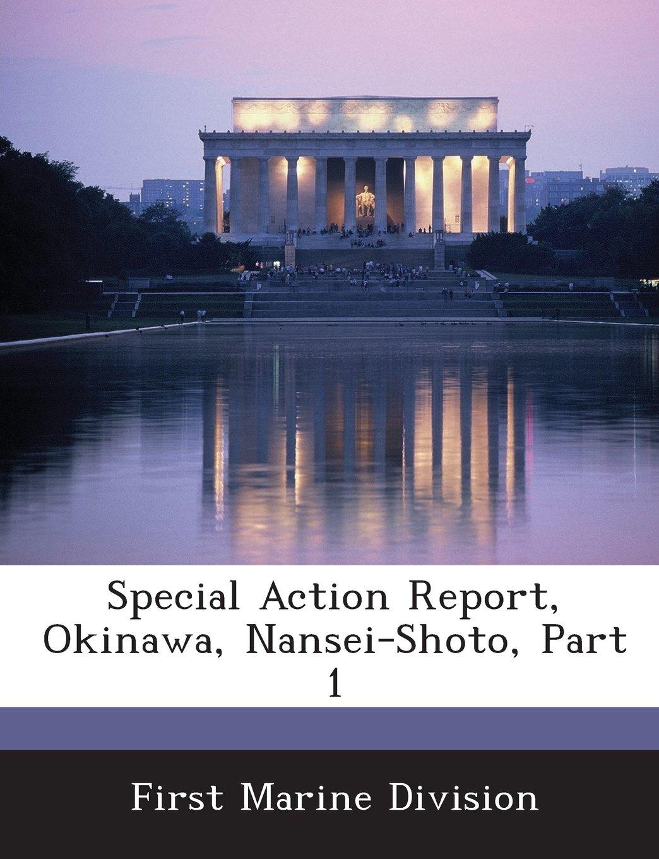 Special Action Report, Okinawa, Nansei-Shoto, Part 1 pdf epub