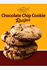 Chocolate Chip Cookie Recipes  -  The BEST Chocolate Chip Cookies Recipes That Are Easy To Make And Fun To Eat! Kindle Edition