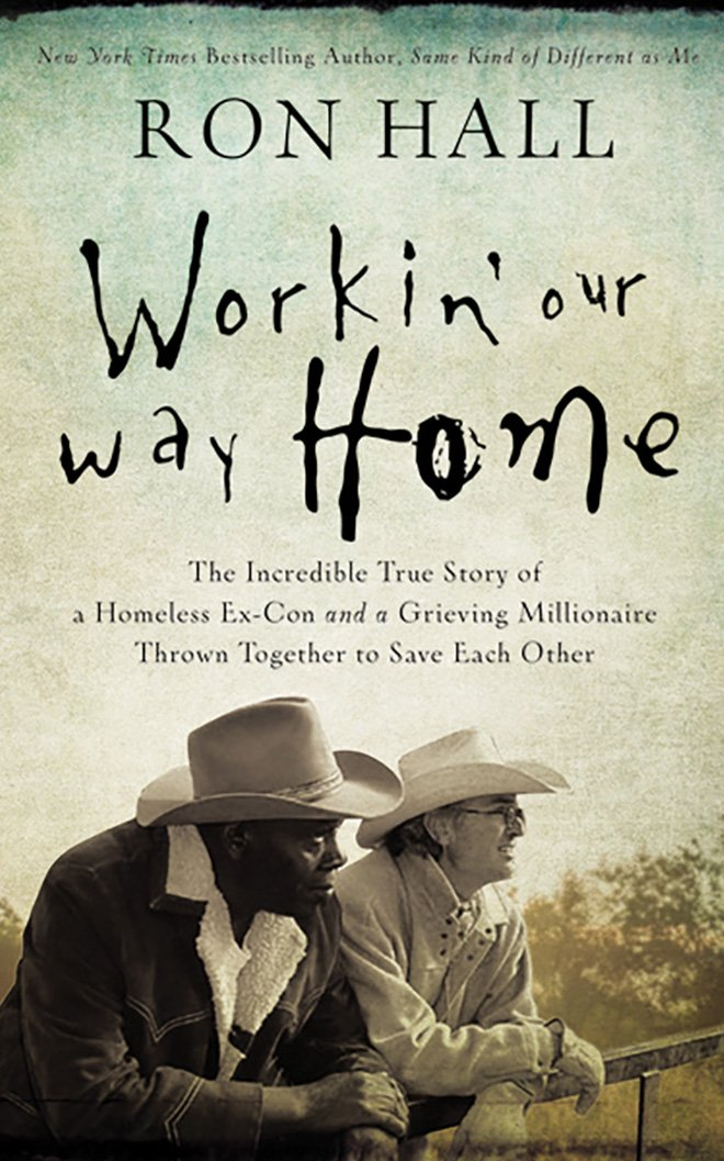 Working Our Way Home: The Incredible True Story of a Homeless ...