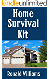 Home Survival Kit: The Ultimate Checklist Of All The Items You Need To Have In Your House Right Now For Survival and Disaster Preparation
