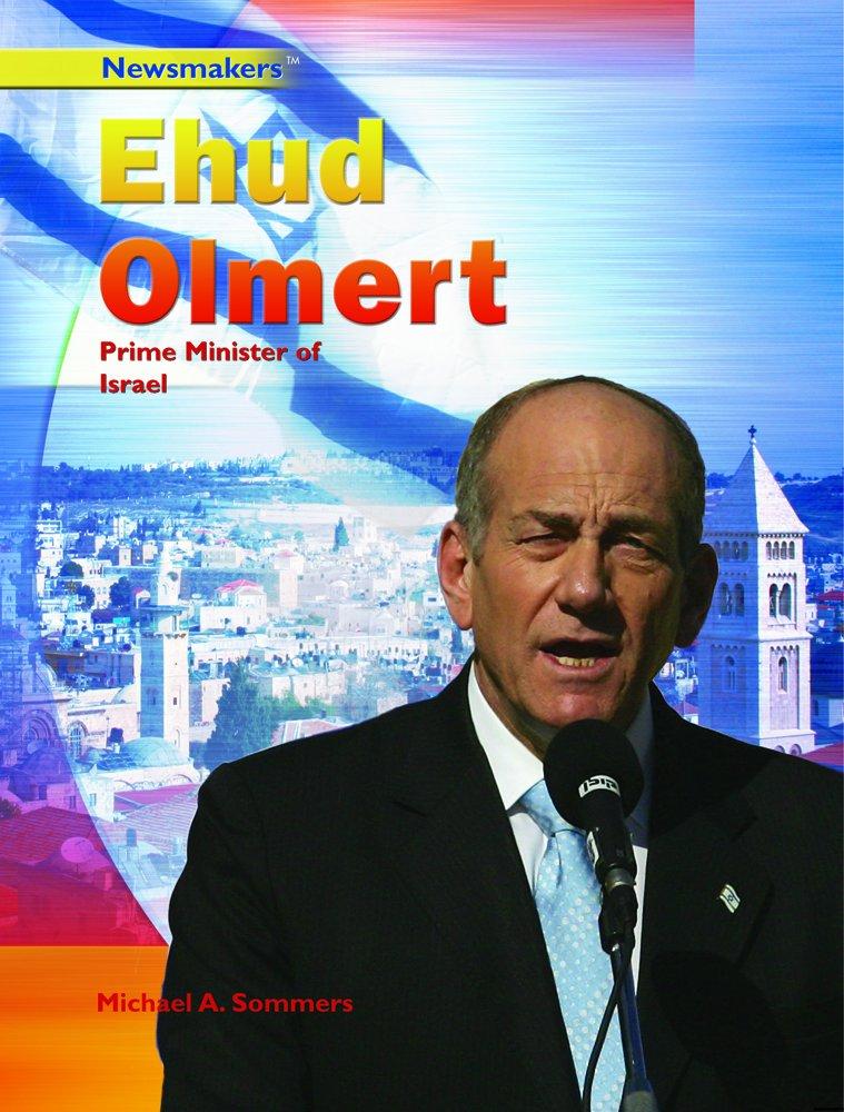 Download Ehud Olmert: Prime Minister of Israel (Newsmakers) pdf epub