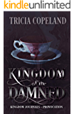 Kingdom of the Damned: Provocation (Kingdom Journals)