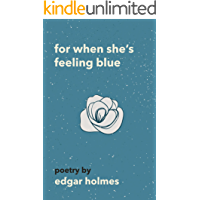 For When She's Feeling Blue (English Edition)