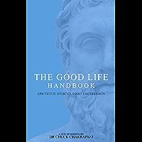 The Good Life Handbook: Epictetus' Stoic Classic Enchiridion (English Edition)