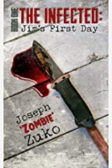 The Infected: Jim's First Day  (Book One) Kindle Edition
