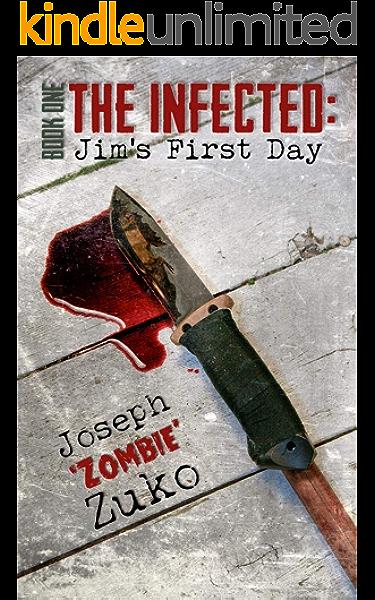 Amazon Com The Infected Jim S First Day Book One Ebook Zuko Joseph Mccullough Joshua Kindle Store