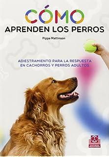 Como aprenden los perros (Spanish Edition)