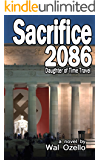 Sacrifice 2086 (Daughter of Time Travel Book 3)