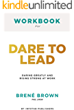 Workbook for Dare To Lead: Dare to Lead: Brave Work. Tough Conversations. Whole Hearts by Brene Brown