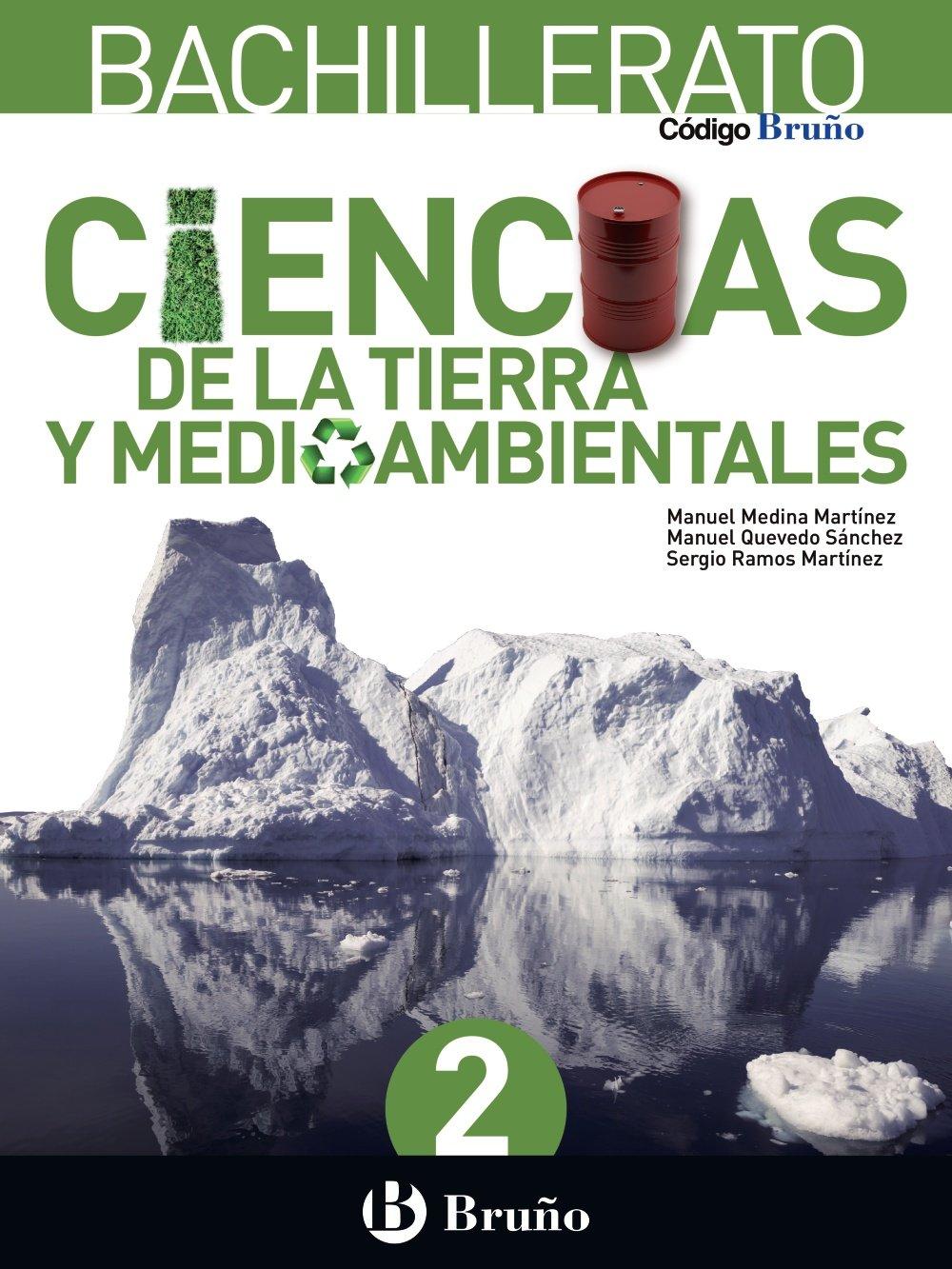 Código Bruño Ciencias de la Tierra y Medioambientales 2 Bachillerato - 9788469611715: Amazon.es: Medina Martínez, Manuel, Quevedo Sánchez, Manuel, Ramos Martínez, Sergio: Libros