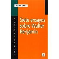 Siete Ensayos Sobre Walter Benjamin