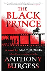 The Black Prince: Adapted from an original script by Anthony Burgess Kindle Edition