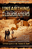 Unearthing the Lost World of the Cloudeaters: Compelling Evidence of the Incursion of Giants, Their Extraordinary Technology, and Imminent Return (English Edition)