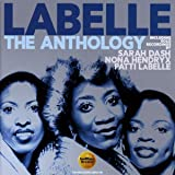 The Anthology: Including Solo Recordings By Sarah Dash, Nona Hendryx & Patti Labelle /  Labelle