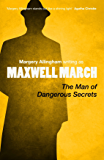 The Man of Dangerous Secrets: Margery Allingham writing as Maxwell March