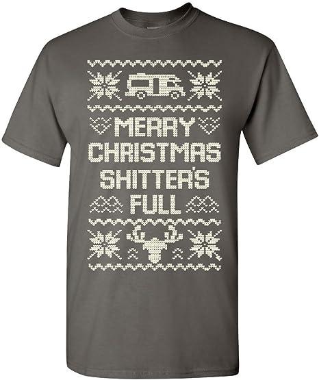 Merry Christmas Shitter/'s Full T-Shirt Ugly Sweatshirt Xmas