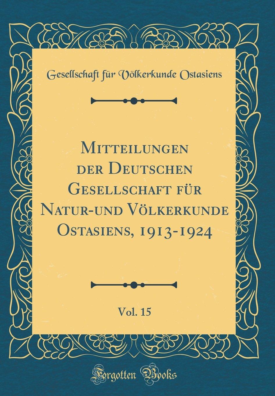 Mitteilungen der Deutschen Gesellschaft für Natur-und Völkerkunde Ostasiens, 1913-1924, Vol. 15 (Classic Reprint) (German Edition) pdf epub