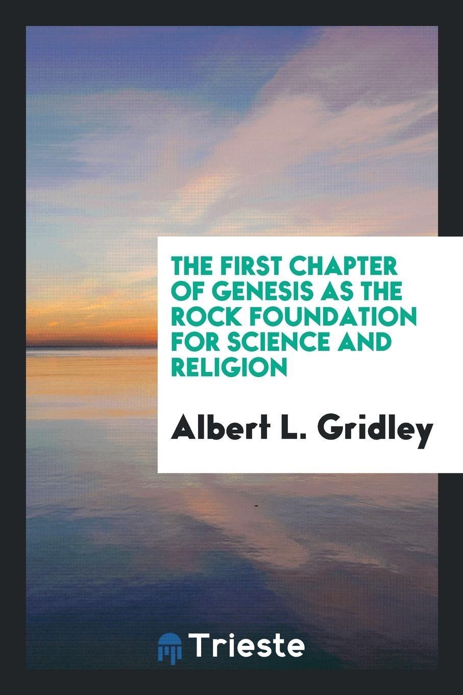 Download The First Chapter of Genesis as the Rock Foundation for Science and Religion ebook