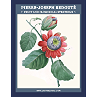Pierre Joseph Redouté Fruit and Flower Illustrations (English Edition)