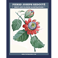 Pierre Joseph Redouté Fruit and Flower Illustrations