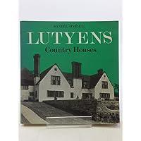 Lutyens: Country Houses