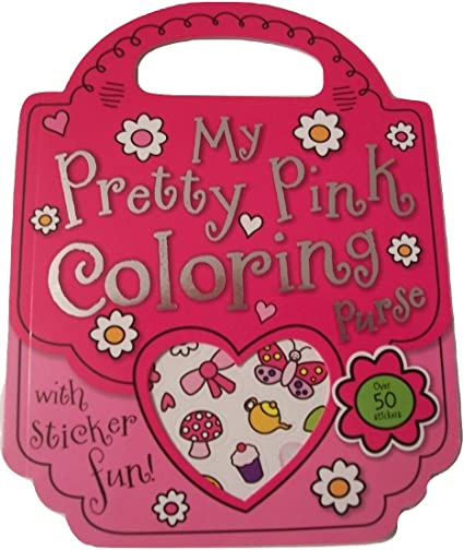 Amazon Com The Wilderness My Pretty Pink Coloring Purse Traveling Coloring Book With Over 50 Color Stickers Toys Games
