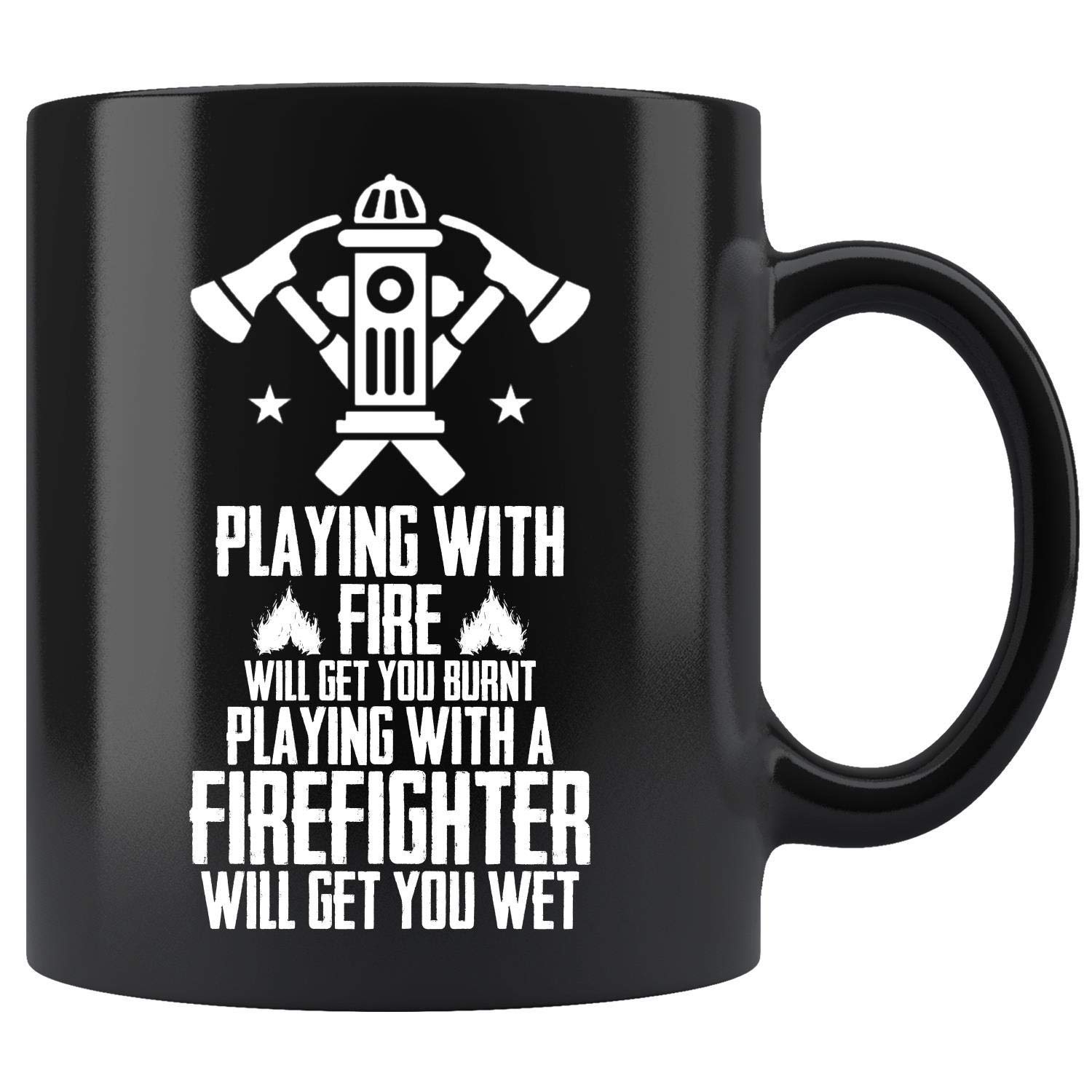 Amazon Com Firefighter Playing With Fire Funny Coffee Mug