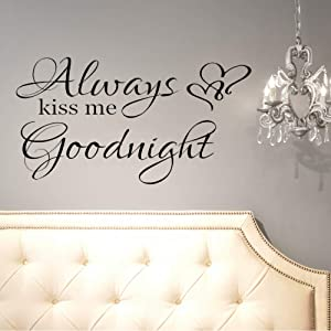 Always Kiss Me Goodnight Wall Decals Quotes Sign Decor Wall Art for Bedroom (14 in High 26 in Wide Glossy Black)