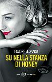 Su nella stanza di Honey (Einaudi. Stile libero. Noir)