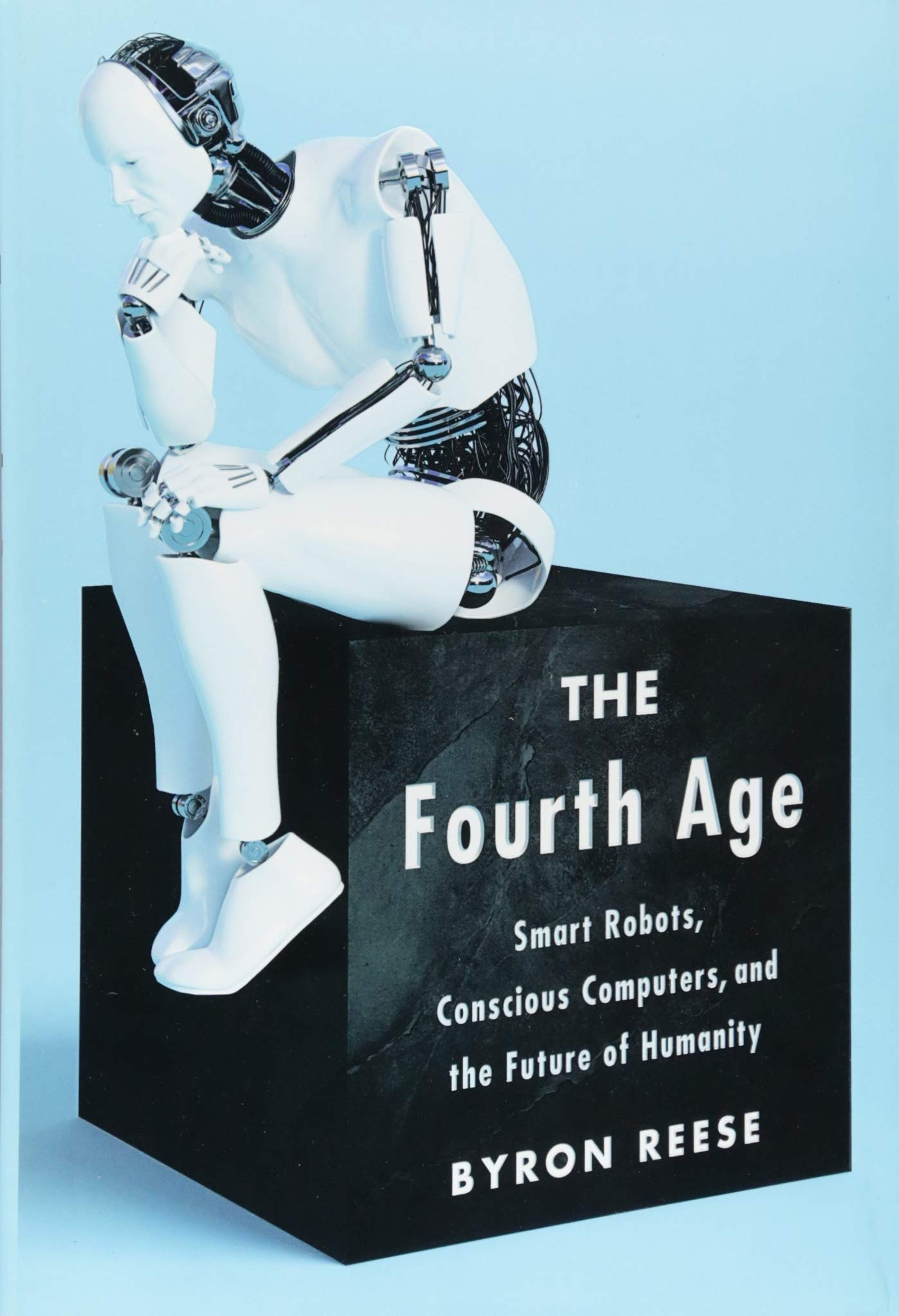 the fourth age smart robots conscious computers and the future of