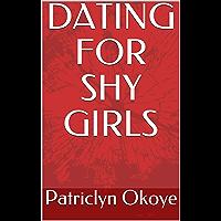 DATING FOR SHY GIRLS (English Edition)