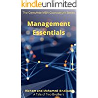 Management Essentials (The Complete MBA CourseWork Series Book 9)