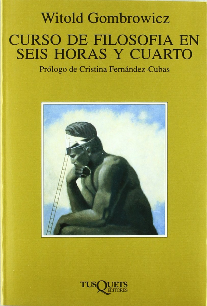 Curso de filosofía en seis horas y cuarto Volumen Independiente: Amazon.es: Witold Gombrowicz: Libros