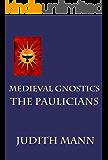 Medieval Gnostics: The Paulicians