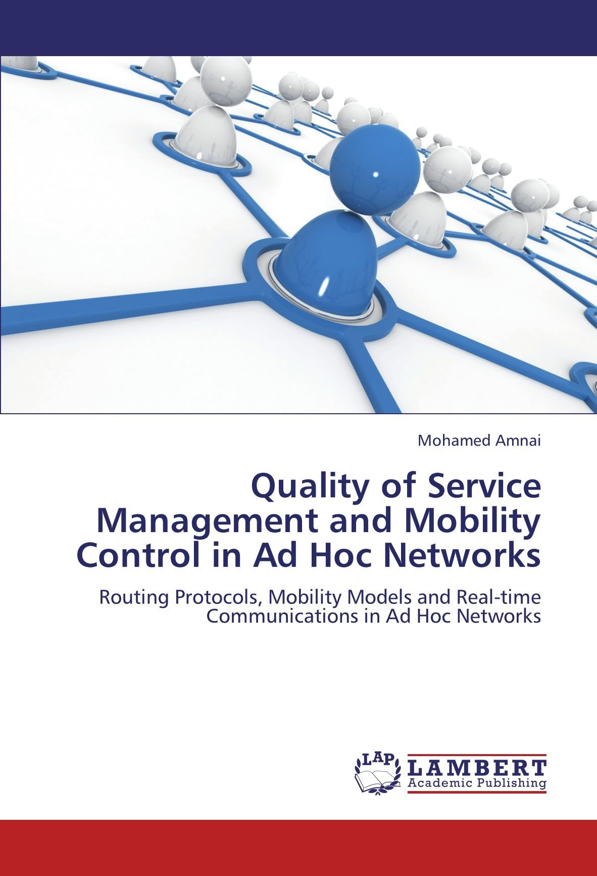 Download Quality of Service Management and Mobility Control in Ad Hoc Networks: Routing Protocols, Mobility Models and Real-time Communications in Ad Hoc Networks pdf