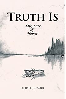 Truth Is:Life, Love & Humor