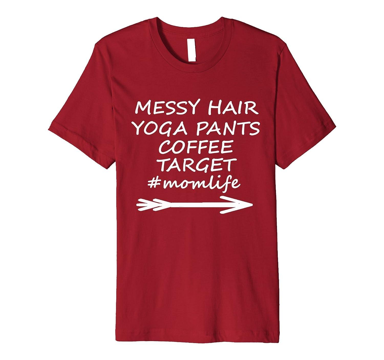 6a15dff0af Messy Hair Yoga Pants Coffee Target Mom Life T-shirt-TD – Teedep