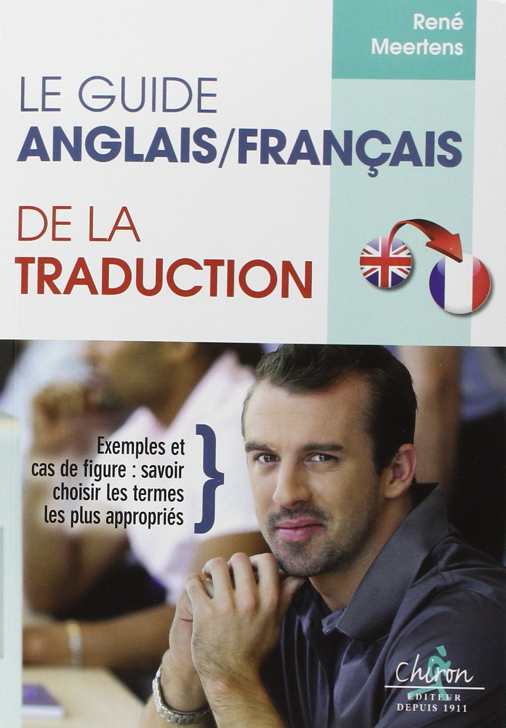 Le guide anglais-français de la traduction: Amazon co uk