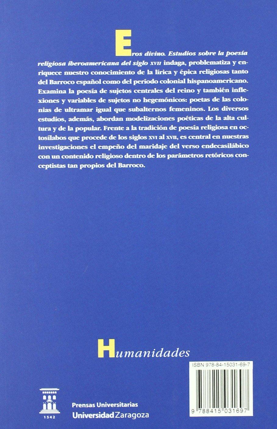 Eros divino. Estudios sobre la poesía religiosa iberoamericana del siglo XVII Humanidades: Amazon.es: Julián Olivares: Libros