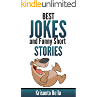 JOKES : Best Jokes And Funny Short Stories (Jokes, Best Jokes, Funny Jokes, Funny Short Stories, Funny Books, Collection of Jokes, Jokes For Adults)