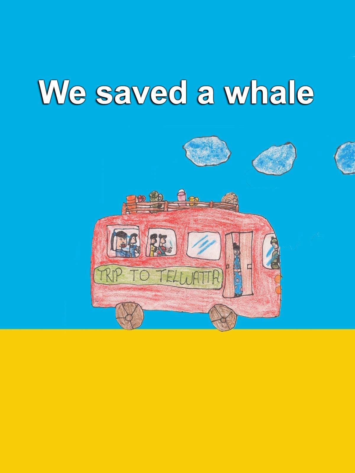 We saved a whale