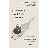 Disability and the Church: A Vision for Diversity and Inclusion