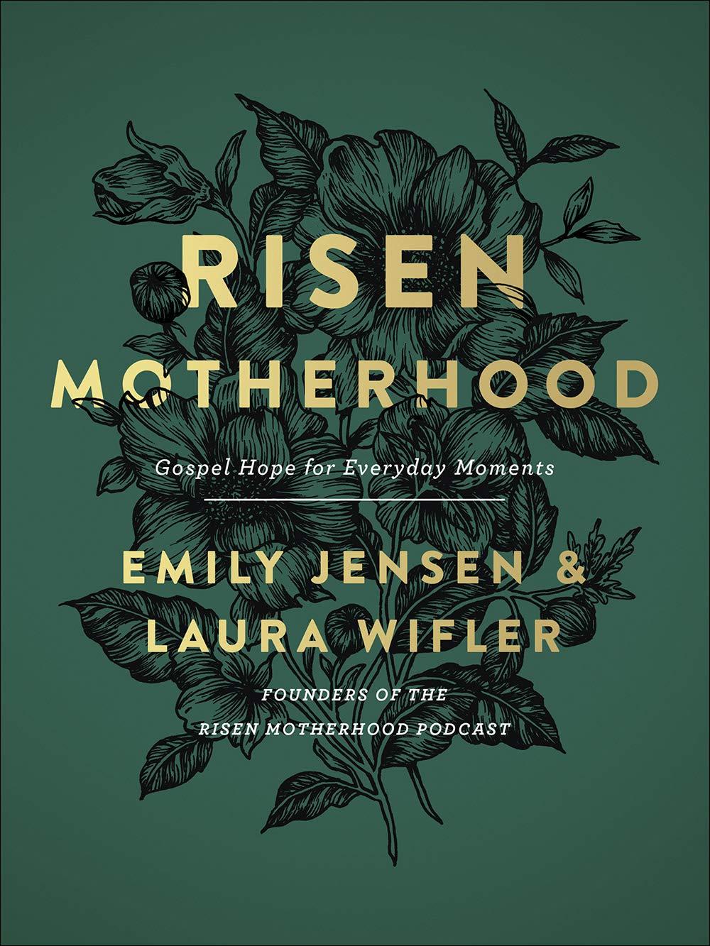 Risen Motherhood: Gospel Hope for Everyday Moments by Harvest House Publishers