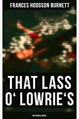 That Lass o' Lowrie's (Historical Novel) Kindle Edition