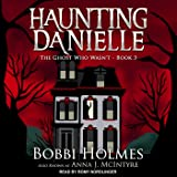 The Ghost Who Wasn't: Haunting Danielle Series, Book 3