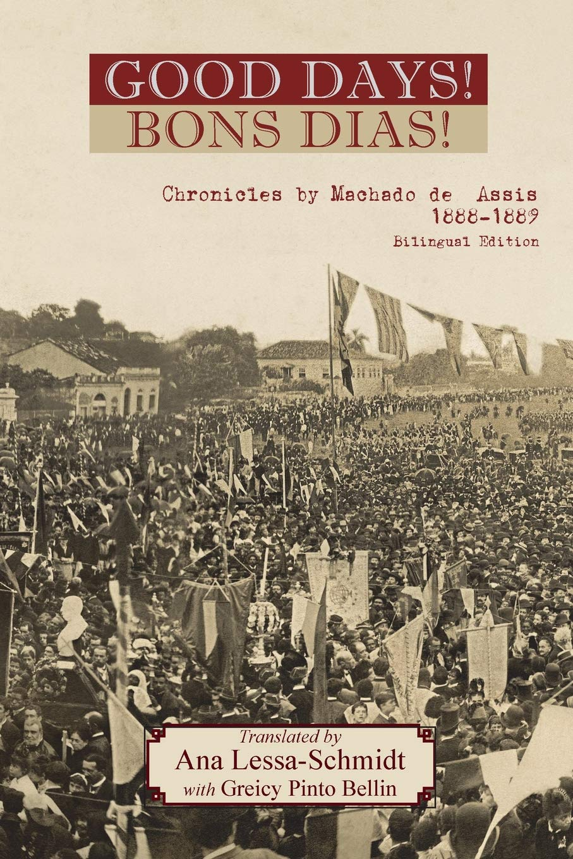 The Bons Dias! Chronicles of Machado de Assis: (1888-1889) pdf epub