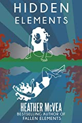 Hidden Elements: An Urban Fantasy Romance (The Elements Series Book 2) Kindle Edition