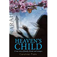 Heaven's Child: A true story of family, friends, and strangers