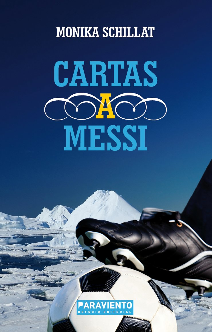 Cartas a Messi (Spanish Edition): Monika Schillat ...